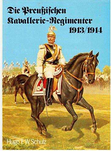 9783893503438: Die preussischen Kavallerie-Regimenter 1913/1914