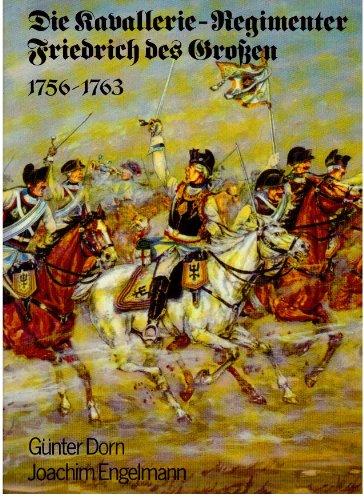 9783893503445: Die Kavallerie-Regimenter Friedrich des Grossen 1756-1763