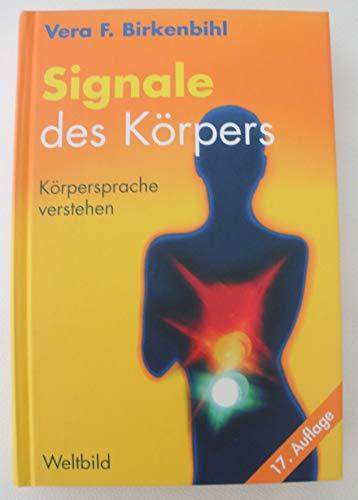 9783893506774: Signale des Körpers. Körpersprache verstehen und Körpersprache einsetzen