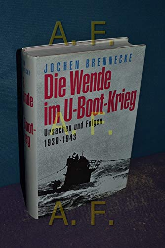 9783893506903: Die Wende im U- Boot- Krieg. Ursachen und Folgen 1939 - 1943
