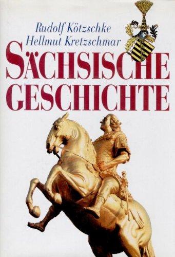 Sächsische Geschichte.: Kötzschke, Rudolf und