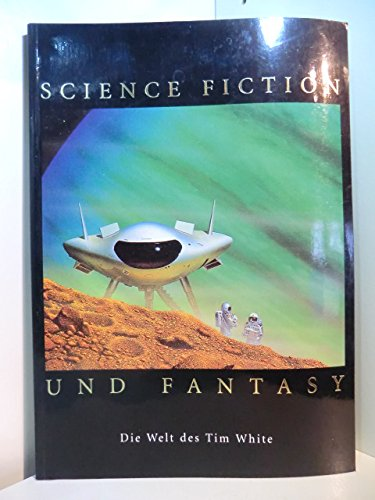 Science Fiction und Fantasy : Die Welt des Tim White