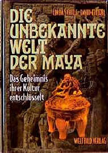 Die Unbekannte Welt Der Maya: Das Geheimnis ihrer Kultur entschlusselt (389350737X) by Linda Schele