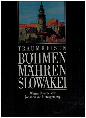 Traumreisen Böhmen - Mähren - Slowakei: Werner Neumeister