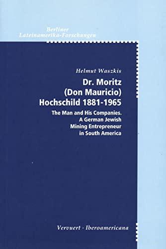 9783893541645: Dr. Moritz (Don Mauricio) Hochschild 1881-1965. (Spanish Edition)