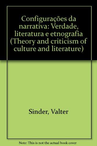 Configurações da narrativa: verdade, literatura e etnografia: Valter Sinder
