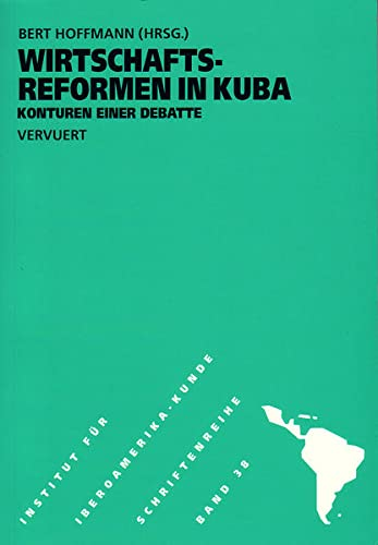 9783893542383: WIRTSCHAFTSREFORMEN IN KUBA. KONTUREN EINER DEBATTE [Paperback] [Jan 01, 1996] HOFFMANN, B., ED.