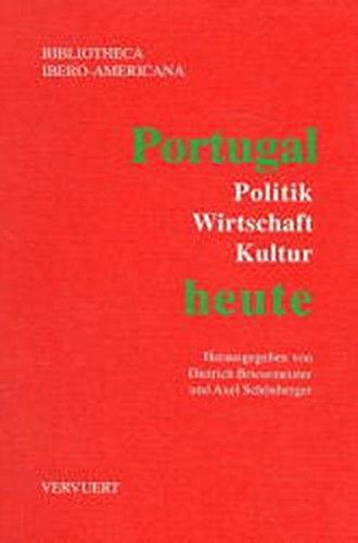 Portugal heute: Politik, Wirtschaft, Kultur (Bibliotheca Ibero-Americana): Briesemeister Dietrich, Schönberger