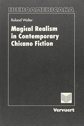 Magical realism in contemporary Chicano fiction: Ron: Roland Walter