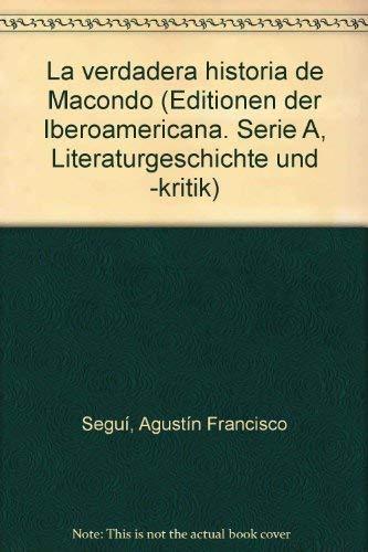 9783893548514: La verdadera historia de Macondo (Ediciones de Iberoamericana. Serie A, Historia y critica de la literatura) (Spanish Edition)