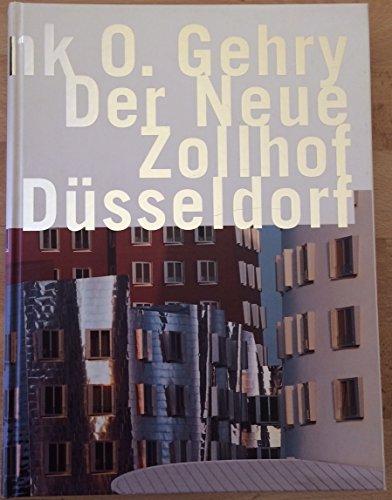 9783893552061: Frank O. Gehry - Der Neue Zollhof D�sseldorf (Livre en allemand)