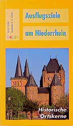 9783893552078: Historische Ortskerne zwischen Emmerich und Zons: Ausflugsziele am Niederrhein