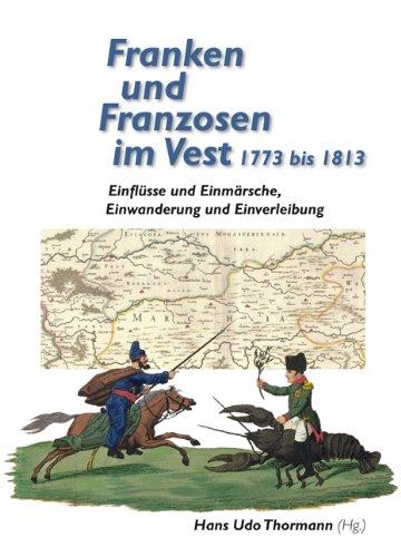 9783893552627: Franken und Franzosen im Vest 1773 bis 1813: Einflüsse und Einmärsche, Einwanderung und Einverbleibung