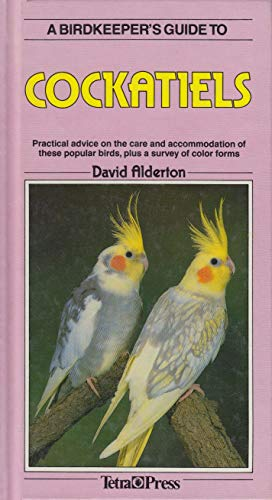 A Birdkeeper's Guide to Cockatiels