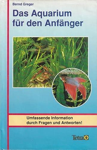 9783893561988: Das Aquarium für den Anfänger. Umfassende Information durch Fragen und Antworten