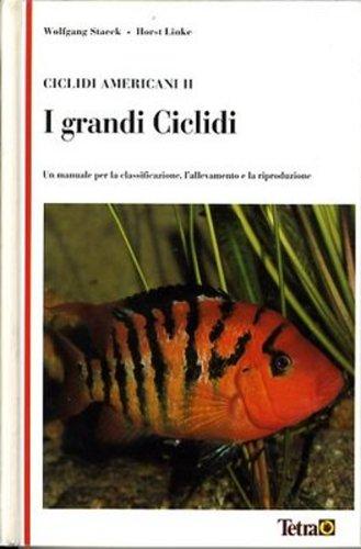 Ciclidi Americani II, I Grandi Ciclidi: Un Manuale Per La Classificazione, L'allevamento e La ...