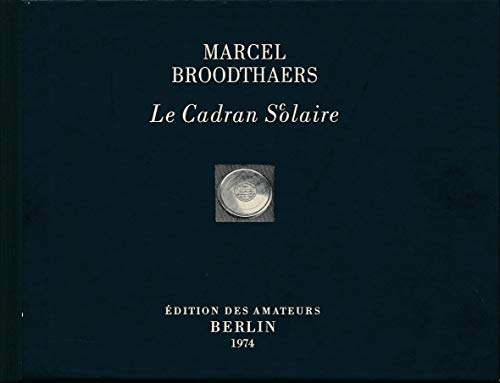 Le cadran s(c)olaire (French Edition) Broodthaers, Marcel