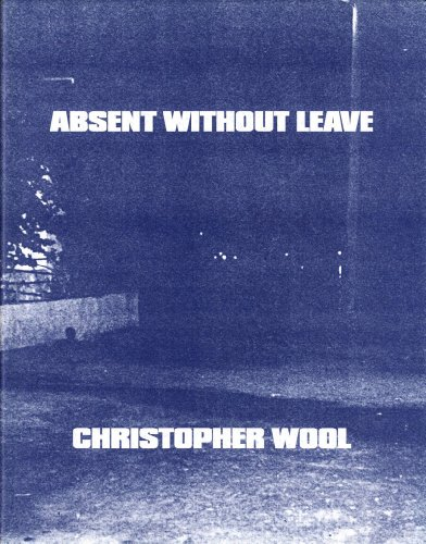 9783893570430: Christopher Wool: Absent Without Leave