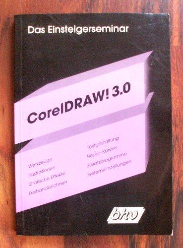 Das Einsteigerseminar Corel Draw. 3.0. Grundlagen des: None