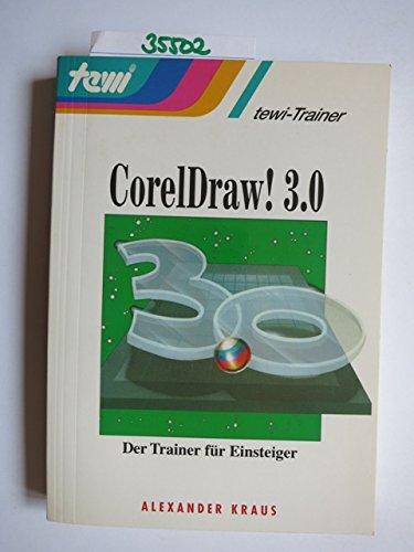 Corel Draw 3.0. Der Trainer für Einsteiger