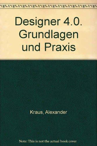 Designer 4.0. Grundlagen und Praxis: Kraus, Alexander: