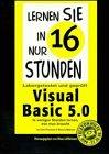 9783893624980: Visual Basic 5.0 in 16 Stunden. In wenigen Stunden lernen, was man braucht