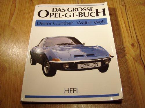 9783893653515: Das Grosse Opel GT-Buch
