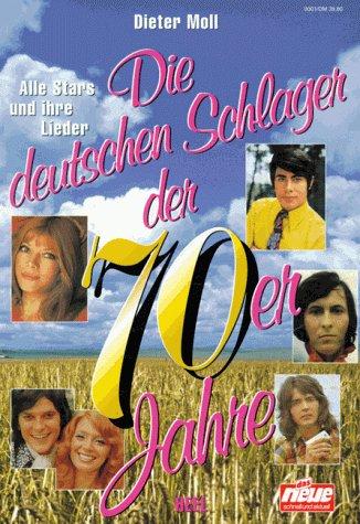 9783893655274: Die deutschen Schlager der 70er Jahre. Alle Stars und ihre Lieder