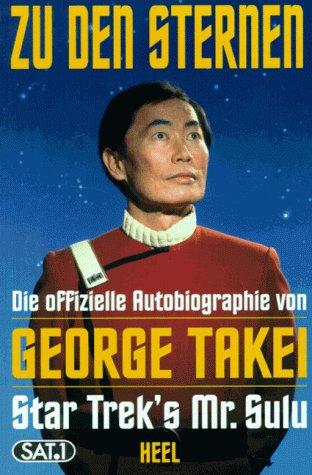 9783893655816: Zu den Sternen - Die offizielle Autobiographie von George Takei - Star Trek´s Mr. Sulu