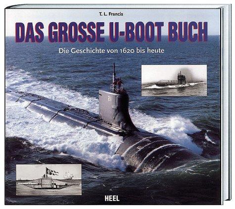 9783893656455: Das grosse U-Boot Buch. Die Geschichte von 1620 bis heute