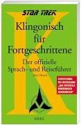 9783893656578: Star Trek: Klingonisch f�r Fortgeschrittene: Der Offizielle Sprach- und Reisef�hrer
