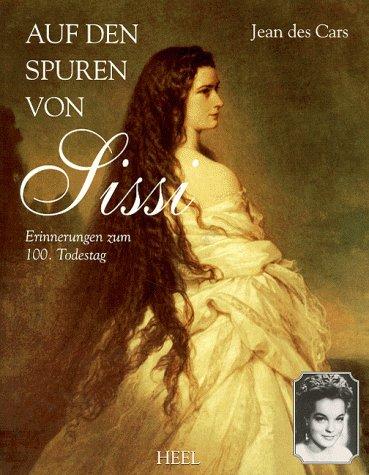 9783893656608: Auf den Spuren von Sissi. Erinnerungen zum 100. Todestag