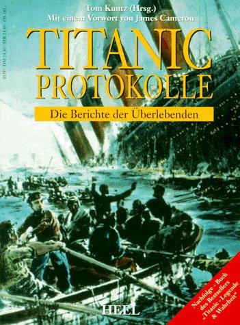 9783893657230: Die Titanic-Protokolle. Die Berichte der �berlebenden