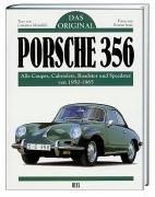 9783893657438: Das Original Porsche 356 Alle Coupes Cabriolets Roadsters und Speedsters Von 1950-1965