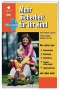 Mehr Sicherheit für Ihr Kind. Wie sicher: Lossau, Jürgen und