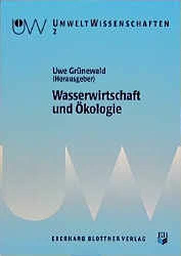 Wasserwirtschaft und Ökologie: Gr�newald, Uwe
