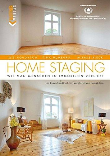 Home Staging: Wie Man Menschen In Immobilien: Iris Houghton; Tina