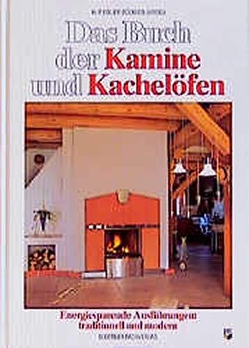 9783893676088: Das Buch der Kamine und Kachelöfen. Energiesparende Ausführungen: traditionell und modern (Livre en allemand)