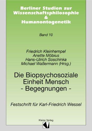 9783893702428: Die biopsychosoziale Einheit Mensch-Begegnungen: Festschrift für Karl-Friedrich Wessel (Berliner Studien zur Wissenschaftsphilosophie & Humanontogenetik) (German Edition)