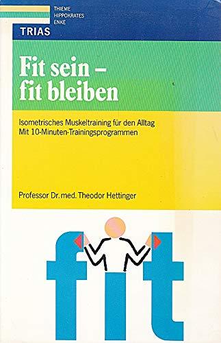 Fit sein, fit bleiben. Isometrisches Muskeltraining für: Hettinger, Theodor