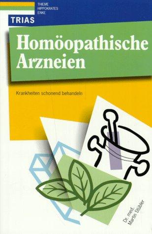 9783893730650: Homöopathische Arzneien. Krankheiten schonend behandeln