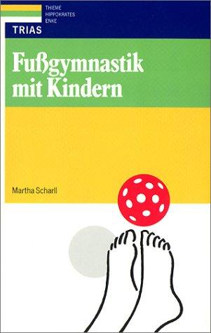 9783893731077: Fußgymnastik mit Kindern