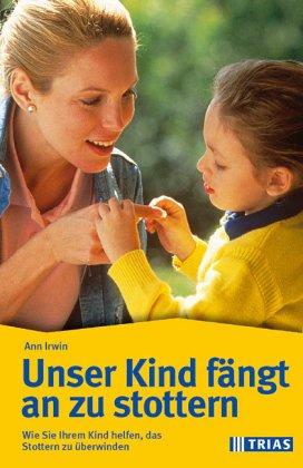9783893731251: Mein Kind fängt an zu stottern. Ein Selbsthilfeprogramm für Eltern, die ihren Kindern helfen möchten, das Stottern zu überwinden