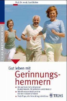 Leben mit Gerinnungshemmern : bei Herzrhythmusstörungen, Herzinfarkt,: Diehm, Curt und