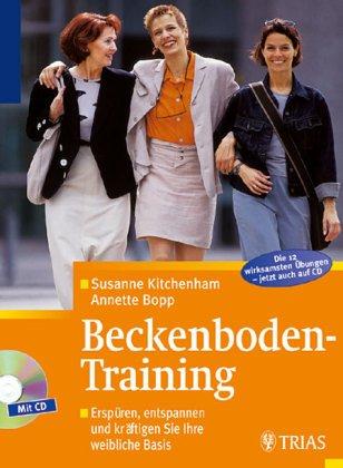 9783893733040: Beckenboden- Training. Die weibliche Basis erspüren, schützen, kräftigen by K...