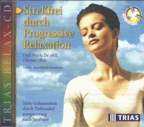 Streßfrei durch Progressive Relaxation, 1 Audio-CD: Dietmar Ohm