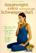 9783893734863: Ausgewogen essen während der Schwangerschaft.