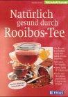9783893735341: Natürlich gesund durch Rooibos-Tee
