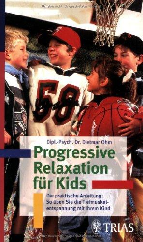 Progressive Relaxation für Kids: Ohm, Dietmar