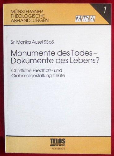 9783893750047: Monumente des Todes, Dokumente des Lebens?: Christliche Friedhofs- und Grabmalgestaltung heute (Munsteraner theologische Abhandlungen)